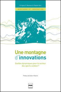 Une montagne d'innovations. Quelles dynamiques pour le secteur des sports outdoor?