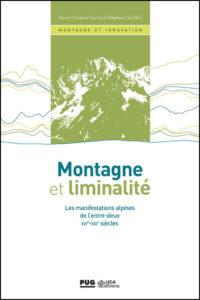 Montagne et liminalité. Les manifestations alpines de l'entre-deux XVIe–XXIe siècles.