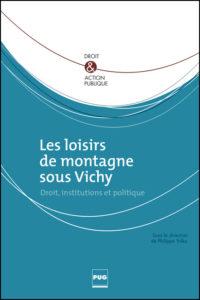 Les loisirs de montagne sous Vichy. Droit, institutions et politique.
